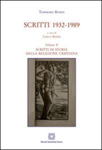 Scritti 1932-1989. Vol. 2: Scritti di storia della religione cristiana.