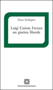 Luigi Cariota Ferrara un giurista liberale