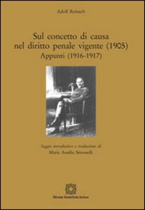Libro Sul concetto di causa nel diritto penale vigente (1905). Appunti (1916-1917) Adolf Reinach