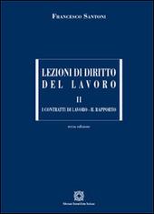 Lezioni di diritto del lavoro. Vol. 2: I contratti di lavoro. Il rapporto.