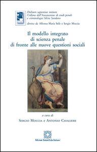 Foto Cover di Il modello integrato di scienza penale di fronte alle nuove questioni sociali, Libro di  edito da Edizioni Scientifiche Italiane