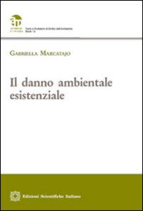 Libro Il danno ambientale esistenziale Gabriella Marcatajo