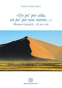 «Un po' per celia, un po' per non morire...» - Ricci Franco Carlo - wuz.it