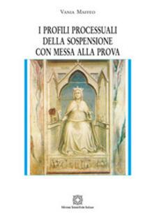 I profili processuali della sospensione con messa alla prova - Vania Maffeo - copertina