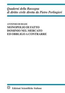 Antondemarirreguera.es Monopolio di fatto, dominio nel mercato ed obbligo a contrarre Image