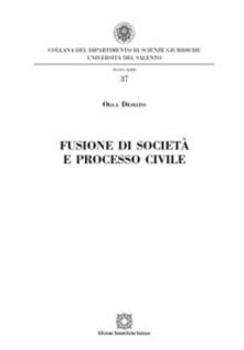 Fusione di società e processo civile - Olga Desiato - copertina