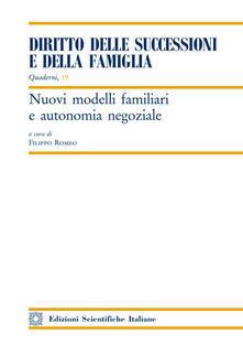 Nuovi modelli familiari e autonomia negoziale - Filippo Romeo - copertina