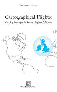 Cartographical Flights: Mapping Strategies in Steven Heighton's Novels
