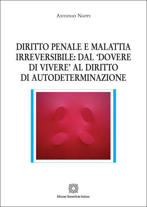 Image of Diritto penale e malattia irreversibile: dal «dovere di vivere» al diritto di autodeterminazione