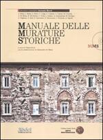 Manuale delle murature storiche. Analisi e valutazione del comportamento strutturale-Schede operative per gli interventi di restauro strutturale. Con aggiornamento online