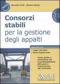 Consorzi stabili per la gestione degli appalti. Con CD-ROM - Cardi Marcello Abrate Simone - wuz.it