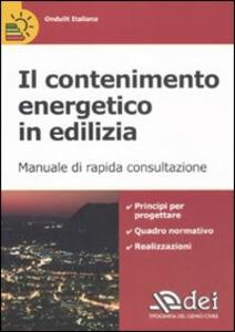 Il contenimento energetico in edilizia. Manuale di rapida consultazione