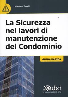 Filippodegasperi.it La sicurezza nei lavori di manutenzione del condominio. Guida rapida Image