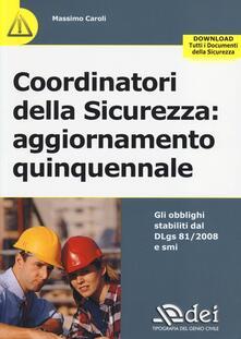 Coordinatori della sicurezza. Aggiornamento quinquennale - Massimo Caroli - copertina