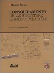 Winniearcher.com Consolidamento delle strutture lignee con l'acciaio. Con CD-ROM Image