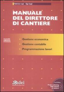 Grandtoureventi.it Manuale del direttore di cantiere. Con CD-ROM Image