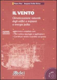 Il vento. Climatizzazione naturale degli edifici e impianti a energia pulita. Con CD-ROM - Mauro Masi,Anayansi Forlini Ochoa - copertina