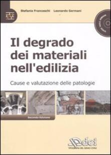 Listadelpopolo.it Il degrado dei materiali nell'edilizia. Cause e valutazioni delle patologie. Con CD-ROM Image