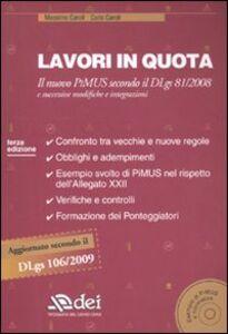 Lavori in quota. Il nuovo PiMUS secondo il Dlgs 81/2008 e successive modifiche e integrazioni. Con CD-ROM
