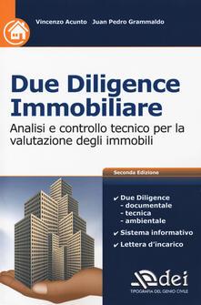 Due diligence immobiliare. Analisi e controllo tecnico per la valutazione degli immobili - Vincenzo Acunto,Juan Pedro Grammaldo - copertina