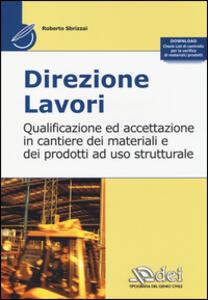 Direzione lavori. Qualificazione ed accettazione in cantiere dei materiali e dei prodotti ad uso strutturale