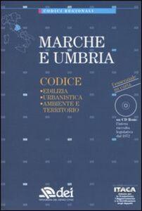 Libro Marche e Umbria. Edilizia, urbanistica, ambiente e territorio. Con CD-ROM