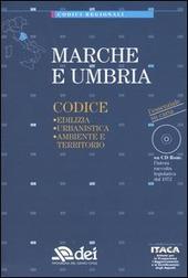 Marche e Umbria. Edilizia, urbanistica, ambiente e territorio. Con CD-ROM