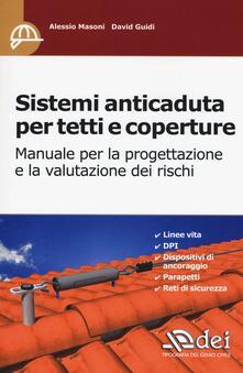 Sistemi anticaduta per tetti e coperture. Manuale per la progettazione e la valutazione dei rischi.pdf
