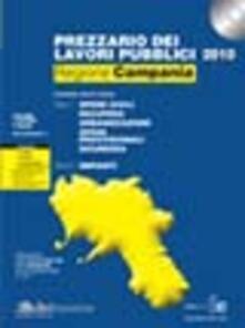 Listadelpopolo.it Prezzario dei lavori pubblici 2010. Regione Campania. Con CD-ROM Image