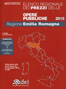 Foto Cover di Elenco regionale dei prezzi delle opere pubbliche 2015. Regione Emilia Romagna. Con aggiornamento online, Libro di  edito da DEI