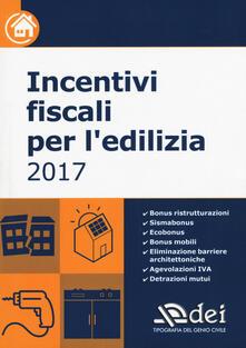 Incentivi fiscali per l'edilizia 2017 - copertina