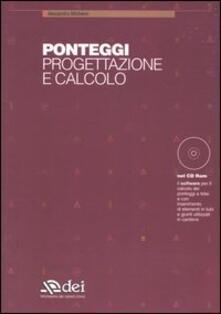 Premioquesti.it Ponteggi. Progettazione e calcolo. Con CD-ROM Image