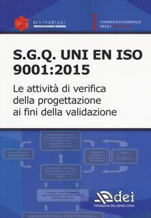 S.q.g. Uni en iso 9001:2015. Le attività di verifica della progettazione ai fini della validazione.pdf