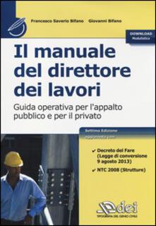 Lpgcsostenible.es Il manuale del direttore dei lavori. Guida operativa per l'appalto pubblico e per il privato Image