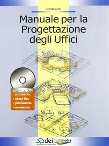 Manuale per la progettazione degli uffici. Con CD-ROM