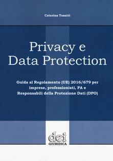 Letterarioprimopiano.it Privacy e data protection. Guida al Regolamento (UE) 2016/679 per imprese, professionisti, PA e Responsabili della protezione dati (DPO) Image