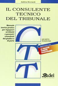 Foto Cover di Il consulente tecnico del tribunale, Libro di Andrea Ricciardi, edito da DEI