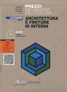 Prezzi informativi dell'edilizia. Architettura e finiture di interni. Settembre 2012. Con CD-ROM - copertina