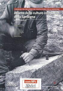 Foto Cover di Atlante delle culture costruttive della Sardegna. Con CD-ROM. Vol. 2: Gli approfondimenti., Libro di  edito da DEI