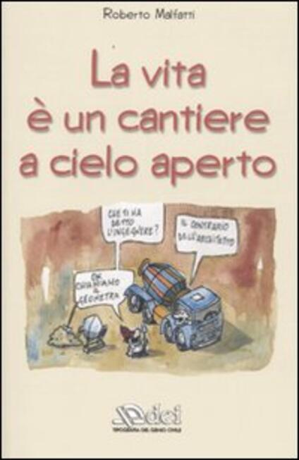 La vita è un cantiere a cielo aperto - Roberto Malfatti - copertina