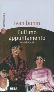 L' ultimo appuntamento e altri amori - Ivan A. Bunin - copertina