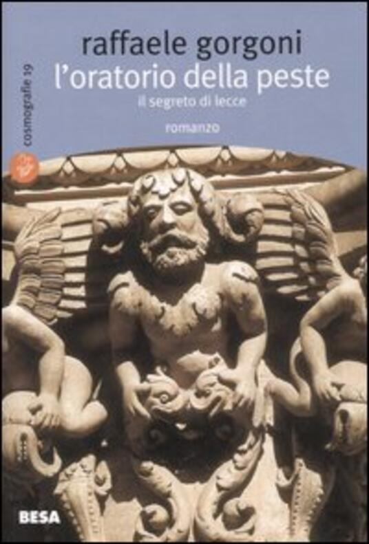 L' oratorio della peste. Il segreto di Lecce - Raffaele Gorgoni - copertina