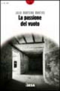 Libro La passione del vuoto Julio Monteiro Martins