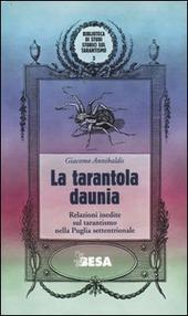 La tarantola daunia. Relazioni inedite sul tarantismo nella Puglia settentrionale
