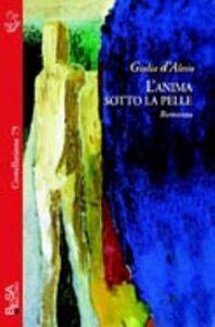 Foto Cover di L' anima sotto la pelle, Libro di Giulia D'Alesio, edito da Besa