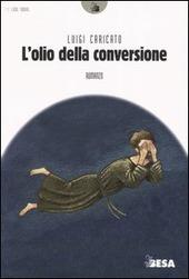 L' olio della conversione