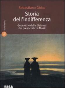Storia dell'indifferenza. Geometrie della distanza dai presocratici a Musil