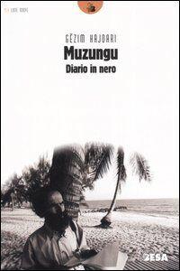 Foto Cover di Muzungu. Diario in nero, Libro di Gëzim Hajdari, edito da Besa