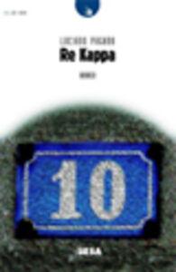 Foto Cover di Re Kappa, Libro di Luciano Pagano, edito da Besa