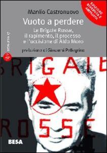 Vuoto a perdere. Le Brigate Rosse, il rapimento, il processo e l'uccisione di Aldo Moro - Manlio Castronuovo - copertina